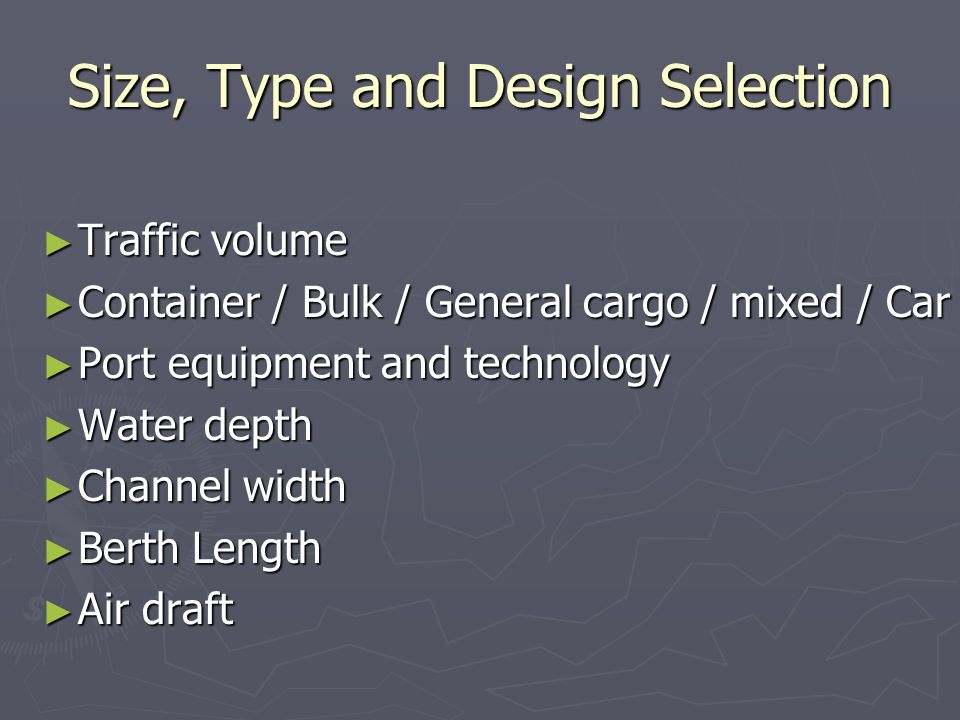 Size, Type and Design Selection