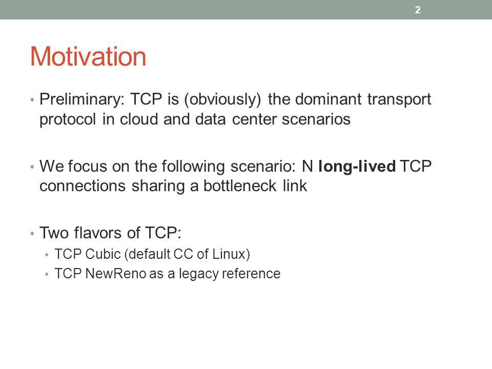 Motivation Preliminary: TCP is (obviously) the dominant transport protocol in cloud and data center scenarios.