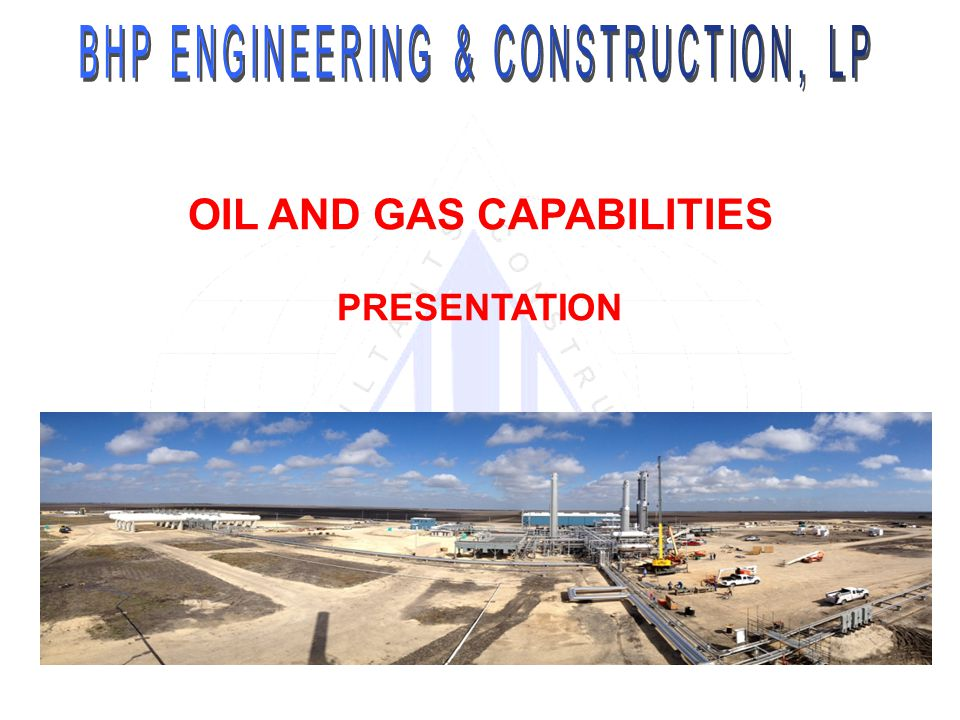 OIL AND GAS CAPABILITIES