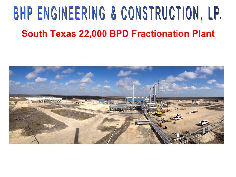 South Texas 22,000 BPD Fractionation Plant