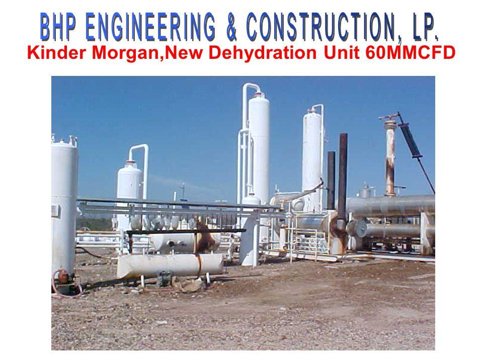 Kinder Morgan,New Dehydration Unit 60MMCFD