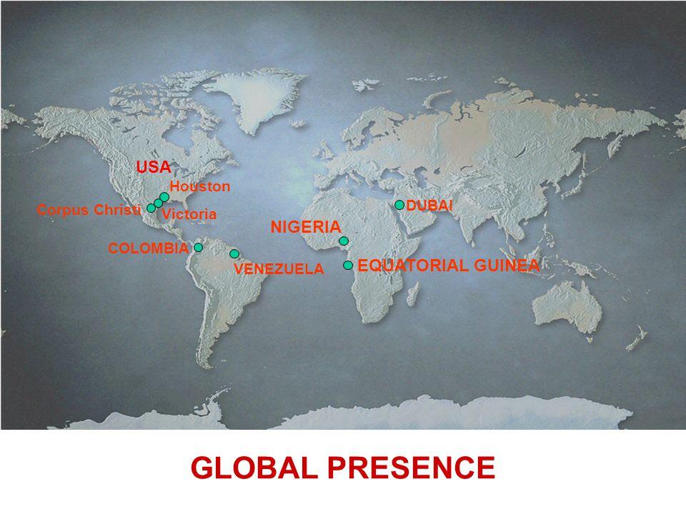 GLOBAL PRESENCE USA NIGERIA EQUATORIAL GUINEA Houston DUBAI