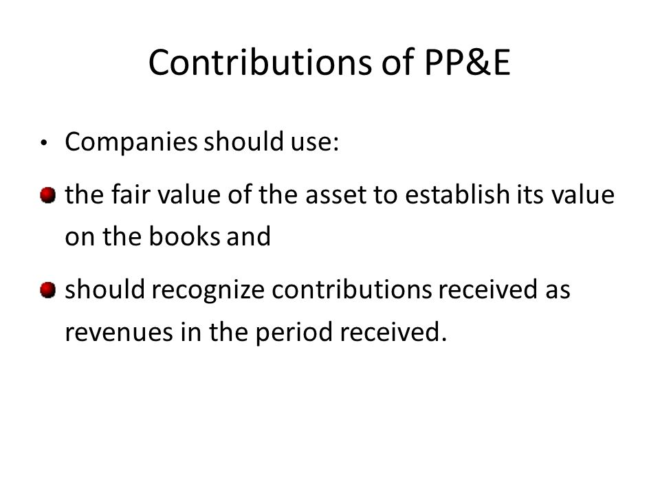 Contributions of PP&E Companies should use: