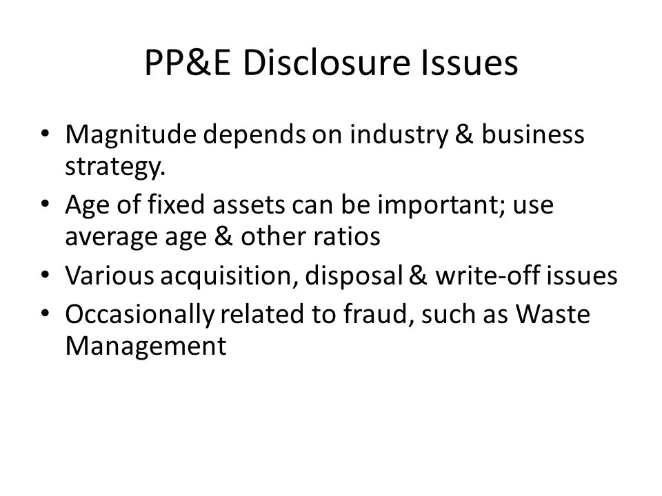 PP&E Disclosure Issues