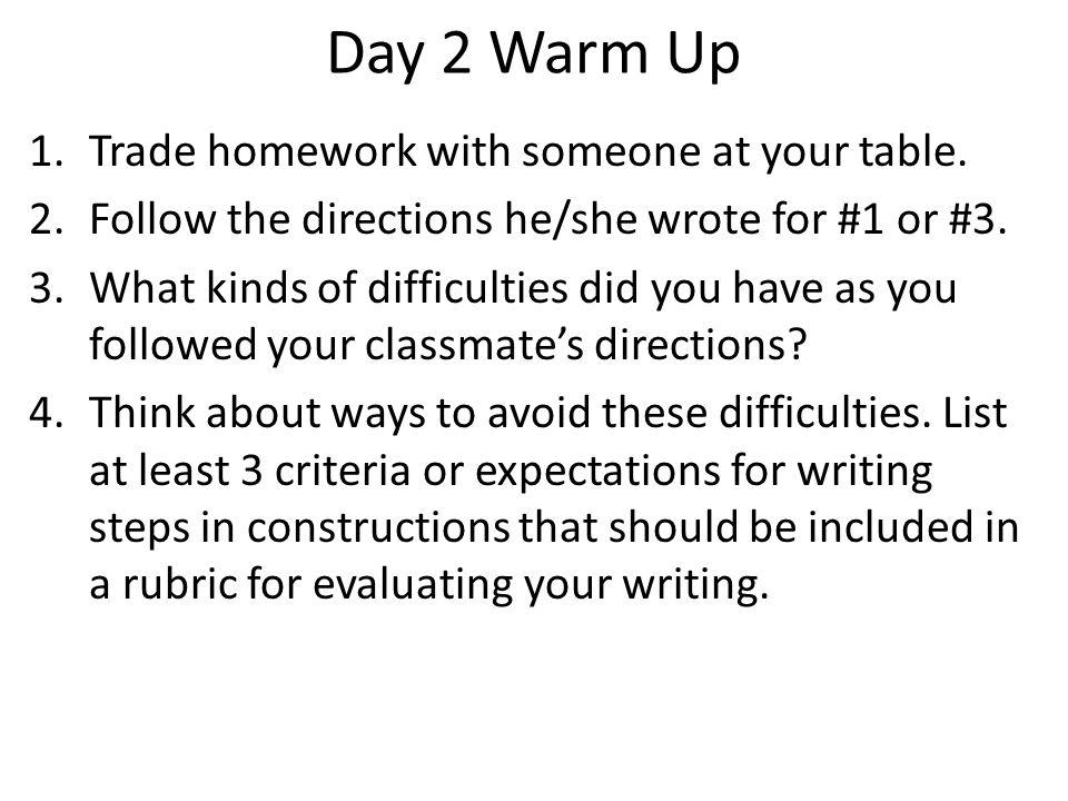Day 2 Warm Up Trade homework with someone at your table.