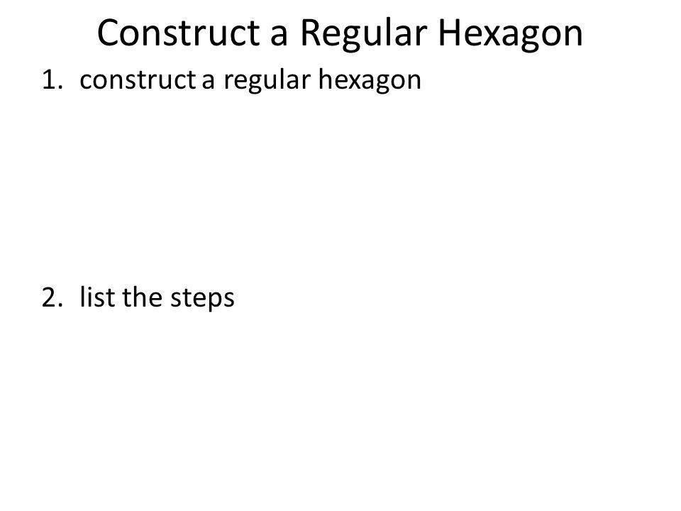 Construct a Regular Hexagon