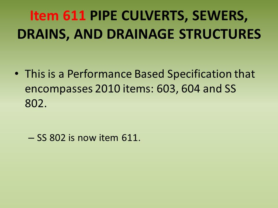 Item 611 PIPE CULVERTS, SEWERS, DRAINS, AND DRAINAGE STRUCTURES