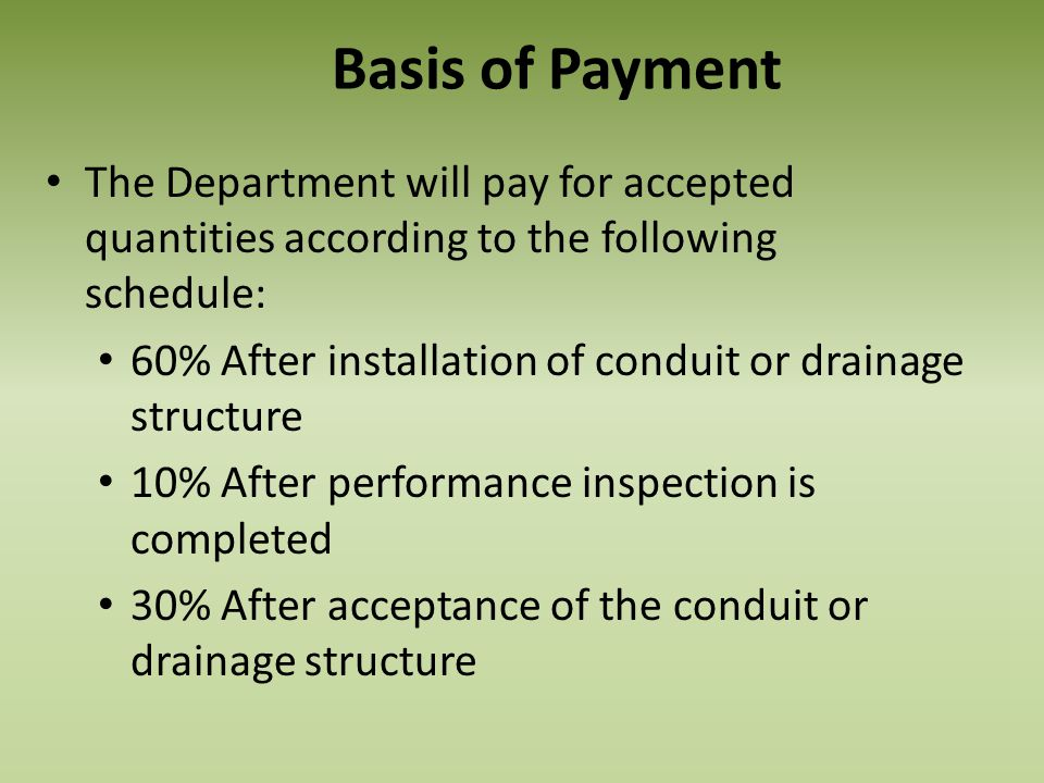 Basis of Payment The Department will pay for accepted quantities according to the following schedule: