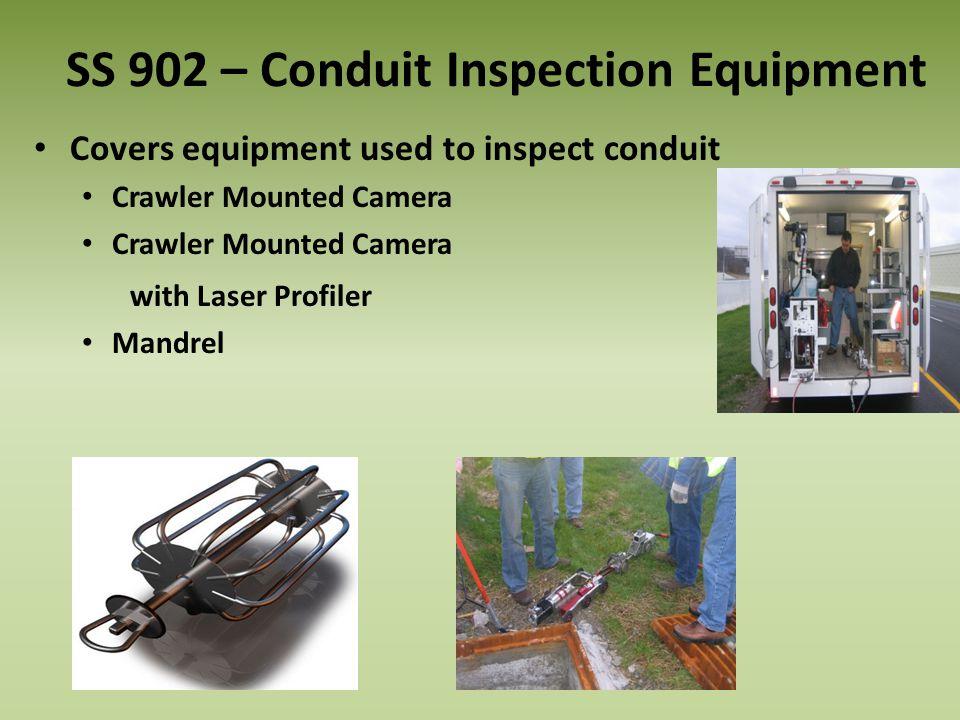 SS 902 – Conduit Inspection Equipment