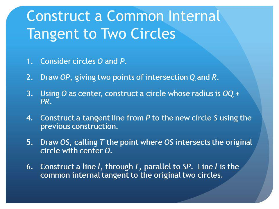 Construct a Common Internal Tangent to Two Circles