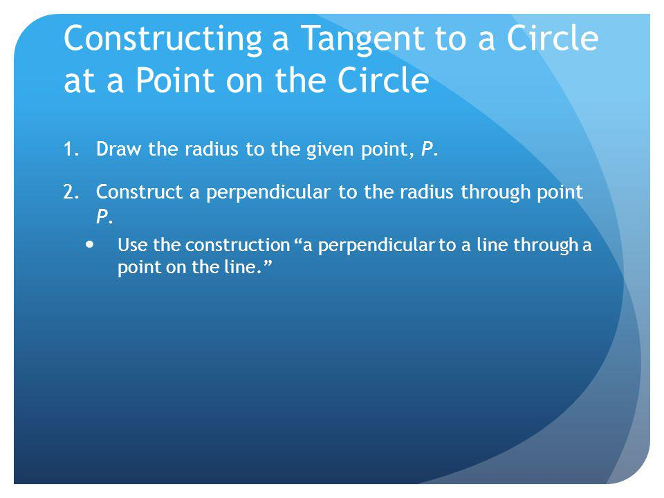 Constructing a Tangent to a Circle at a Point on the Circle