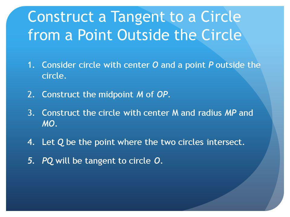 Construct a Tangent to a Circle from a Point Outside the Circle
