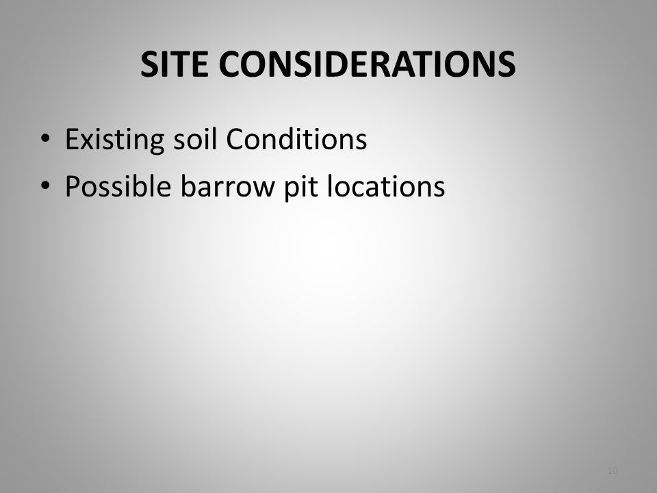 SITE CONSIDERATIONS Existing soil Conditions