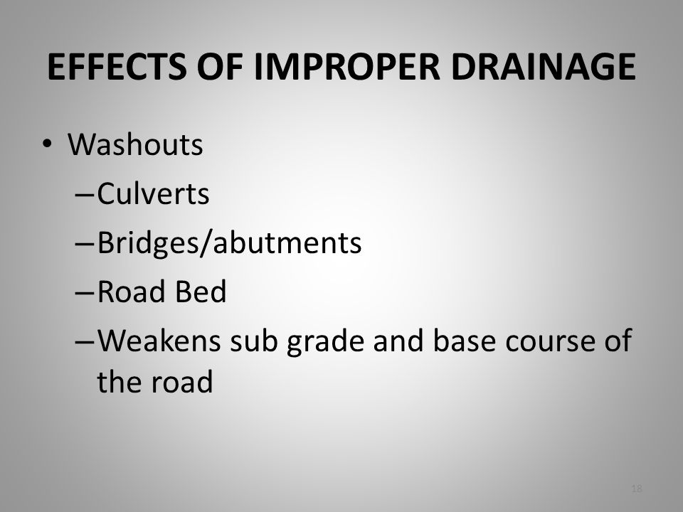 EFFECTS OF IMPROPER DRAINAGE