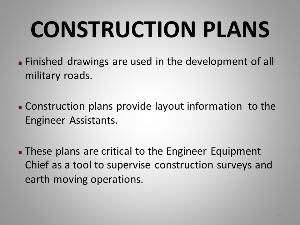 CONSTRUCTION PLANS Finished drawings are used in the development of all military roads.