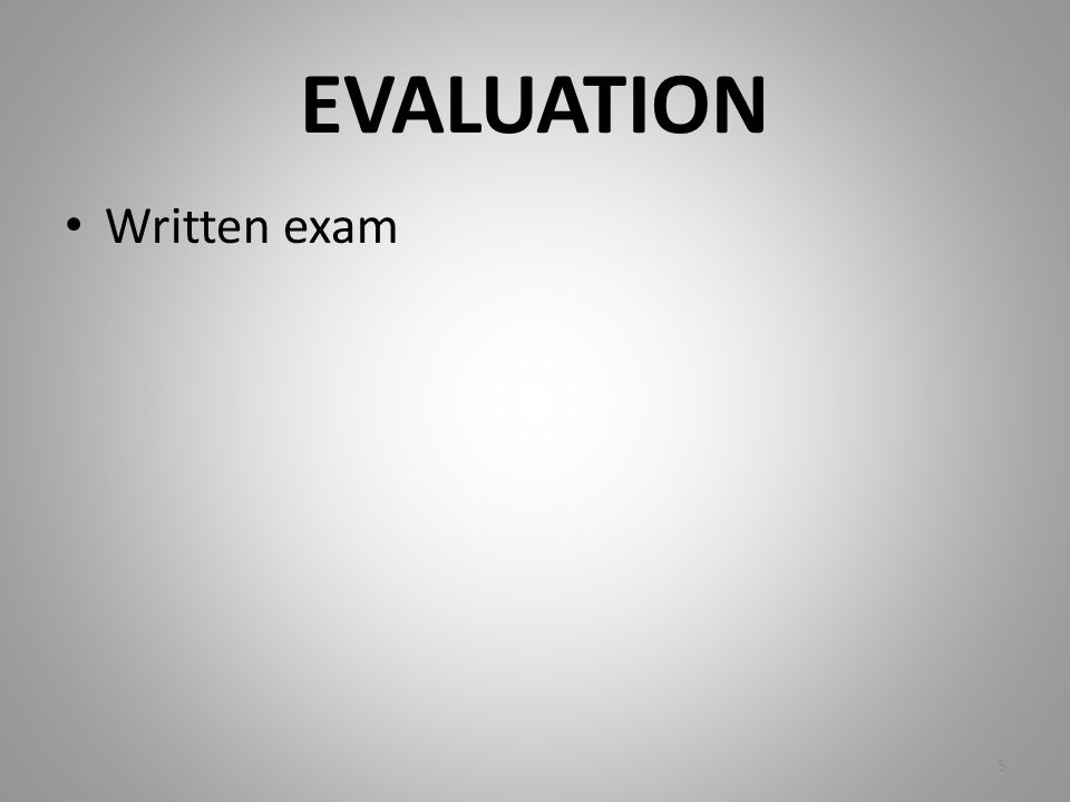 EVALUATION Written exam