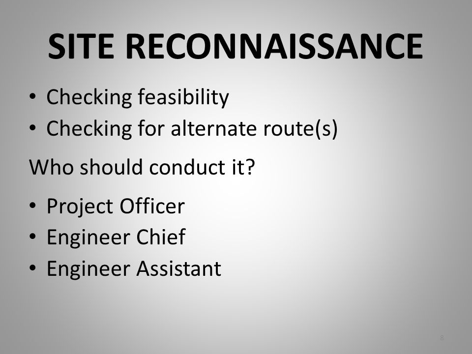 SITE RECONNAISSANCE Checking feasibility