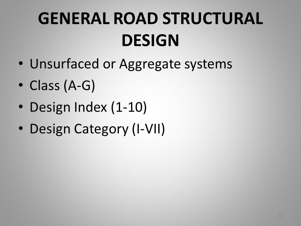 GENERAL ROAD STRUCTURAL DESIGN