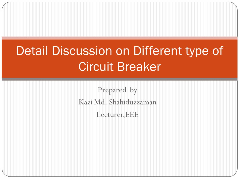 Detail Discussion on Different type of Circuit Breaker