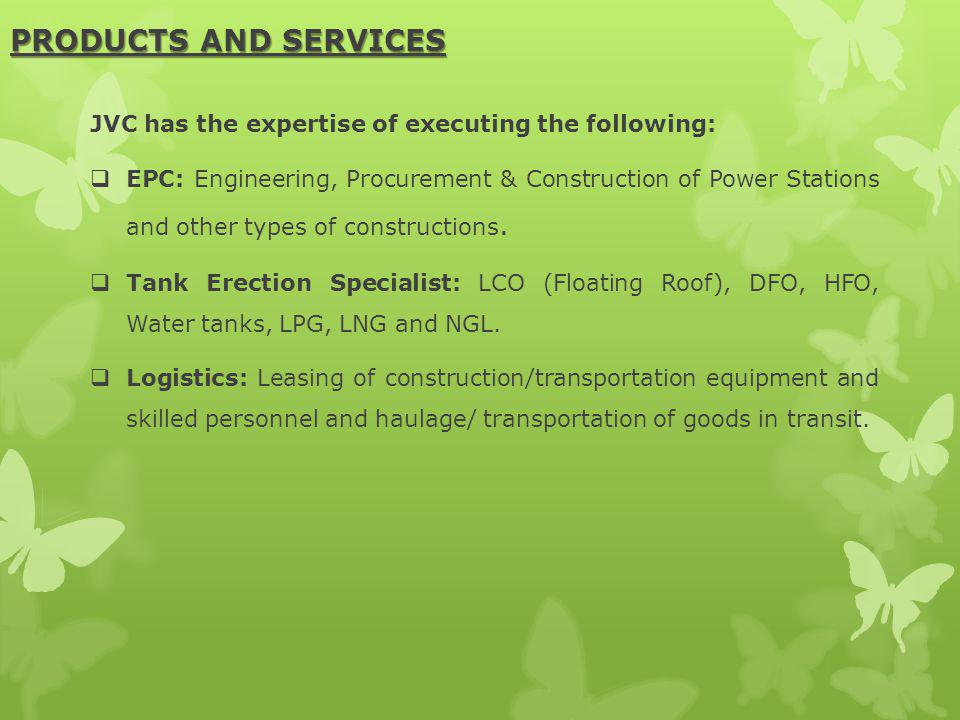 PRODUCTS AND SERVICES JVC has the expertise of executing the following: