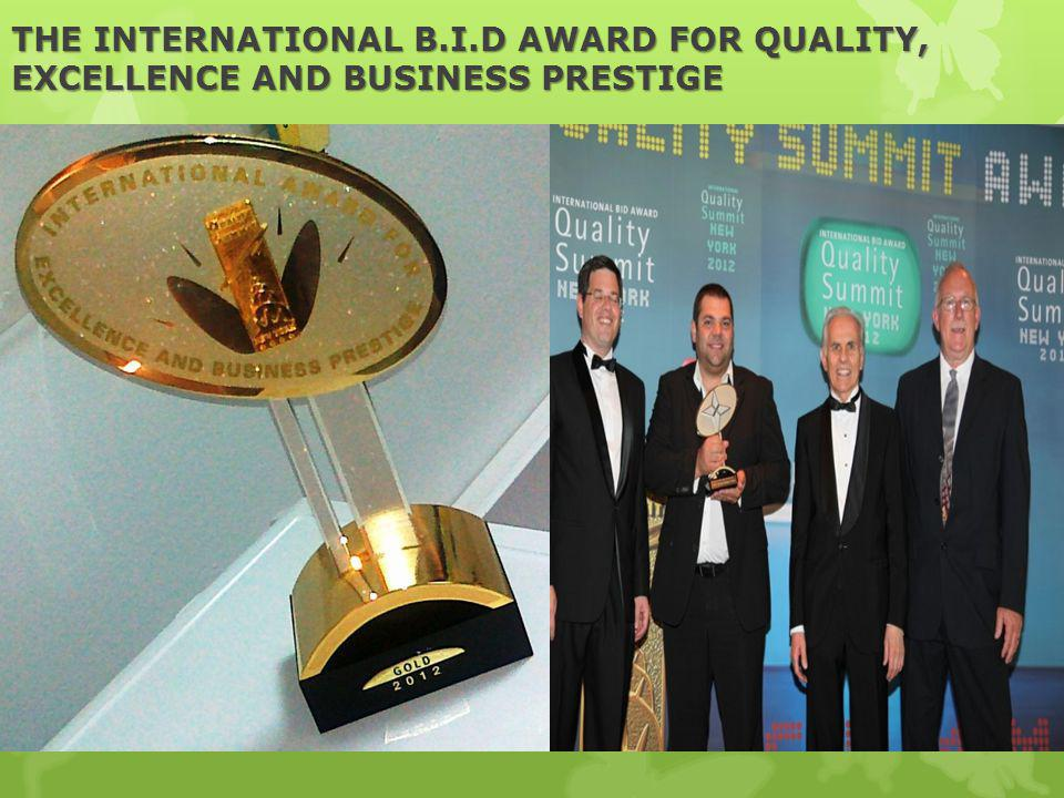 THE INTERNATIONAL B.I.D AWARD FOR QUALITY, EXCELLENCE AND BUSINESS PRESTIGE