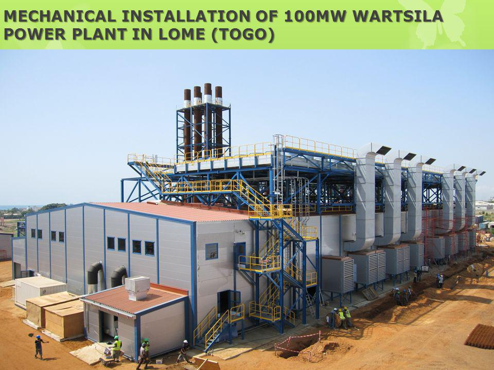 MECHANICAL INSTALLATION OF 100MW WARTSILA POWER PLANT IN LOME (TOGO)