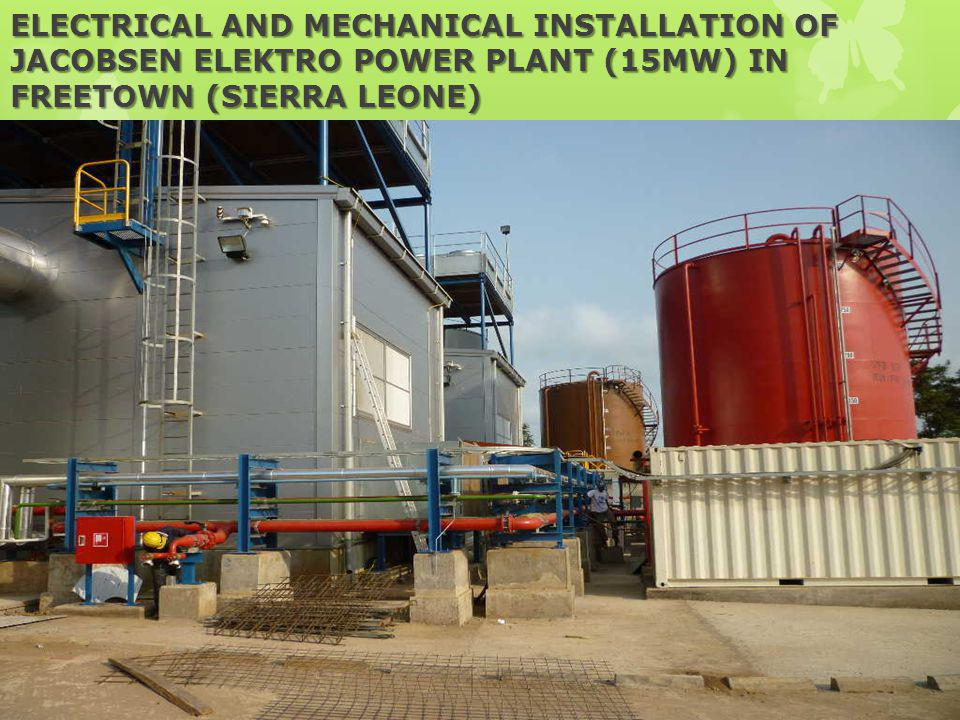 ELECTRICAL AND MECHANICAL INSTALLATION OF JACOBSEN ELEKTRO POWER PLANT (15MW) IN FREETOWN (SIERRA LEONE)