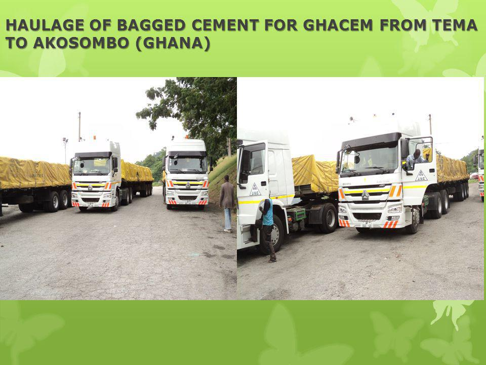 HAULAGE OF BAGGED CEMENT FOR GHACEM FROM TEMA TO AKOSOMBO (GHANA)