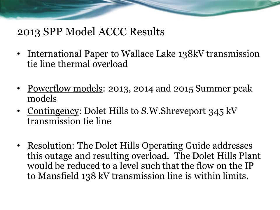 2013 SPP Model ACCC Results International Paper to Wallace Lake 138kV transmission tie line thermal overload.