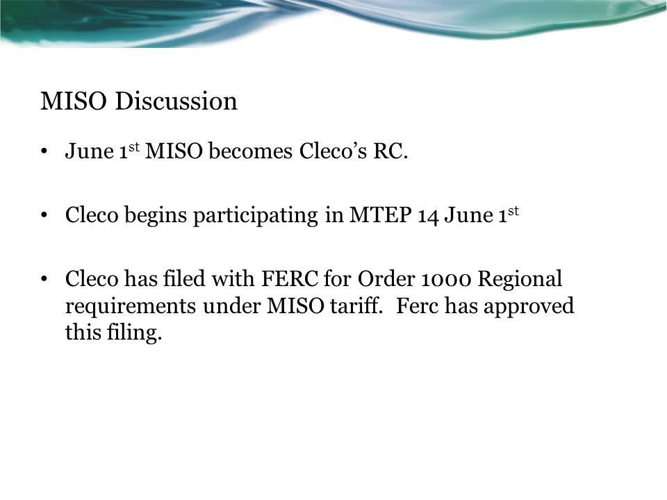 MISO Discussion June 1st MISO becomes Cleco's RC.