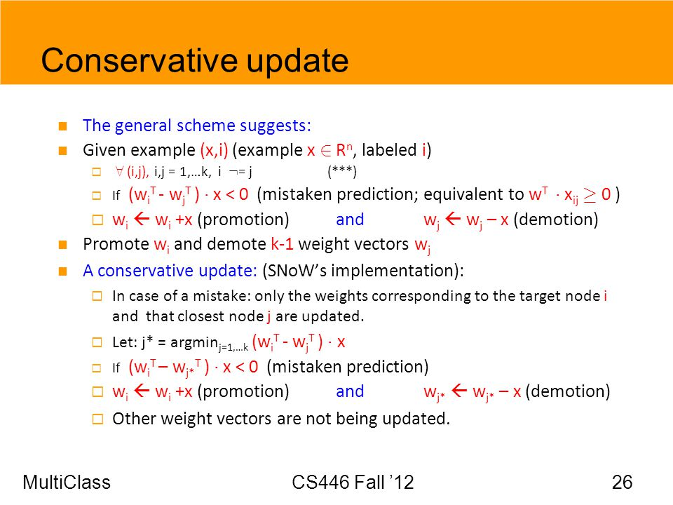 Conservative update The general scheme suggests: