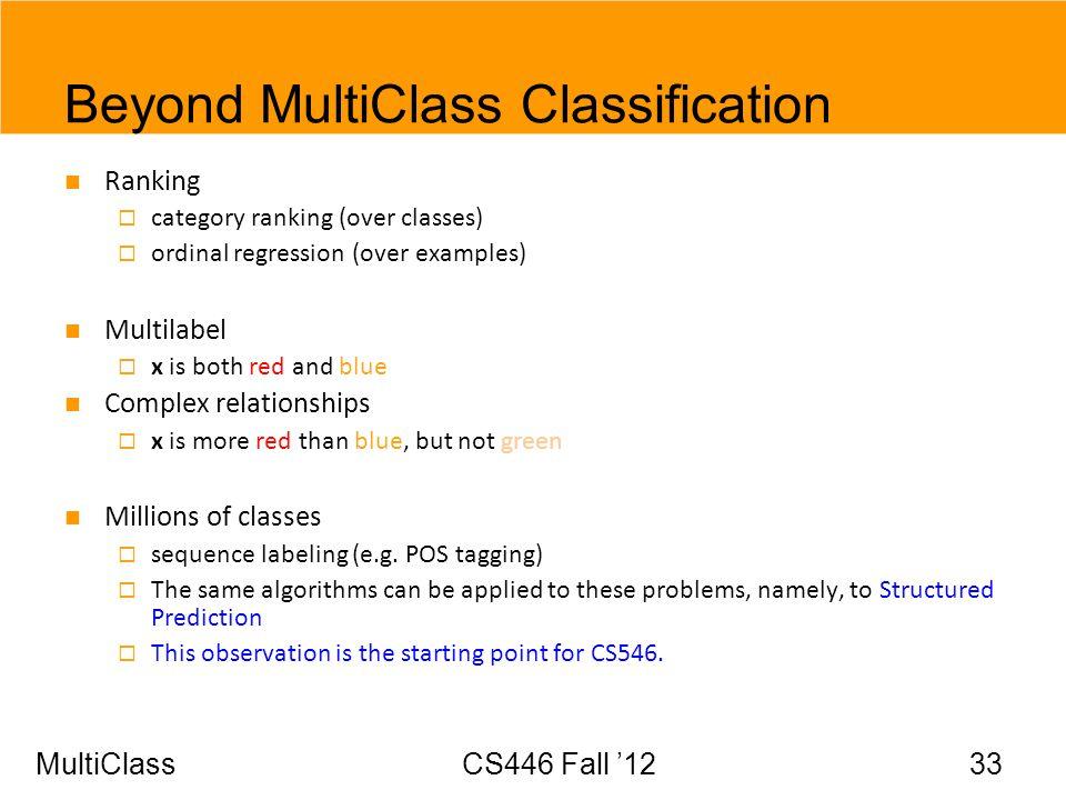 Beyond MultiClass Classification