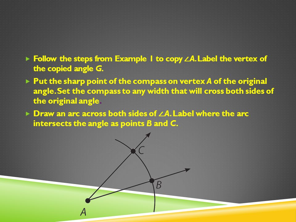 Follow the steps from Example 1 to copy ∠A