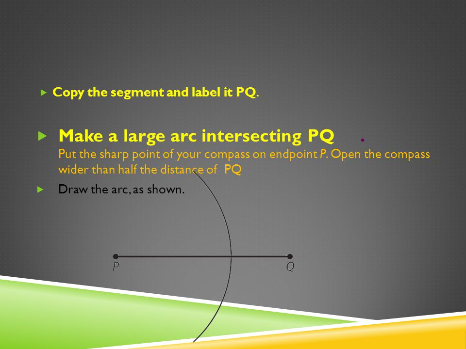 Copy the segment and label it PQ.