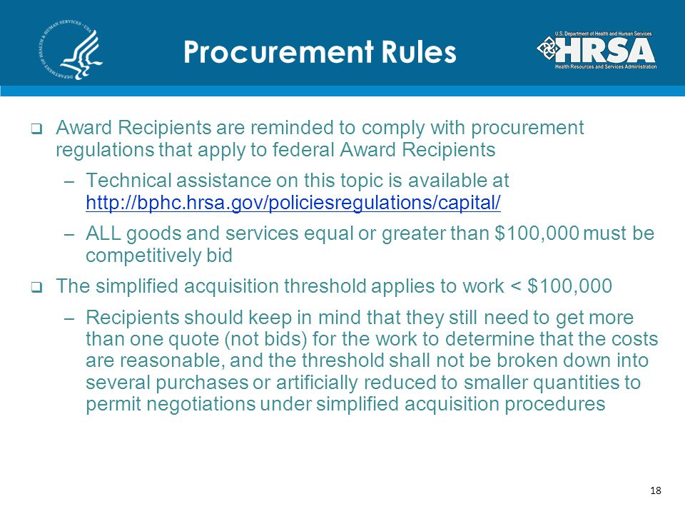 Procurement Rules Award Recipients are reminded to comply with procurement regulations that apply to federal Award Recipients.