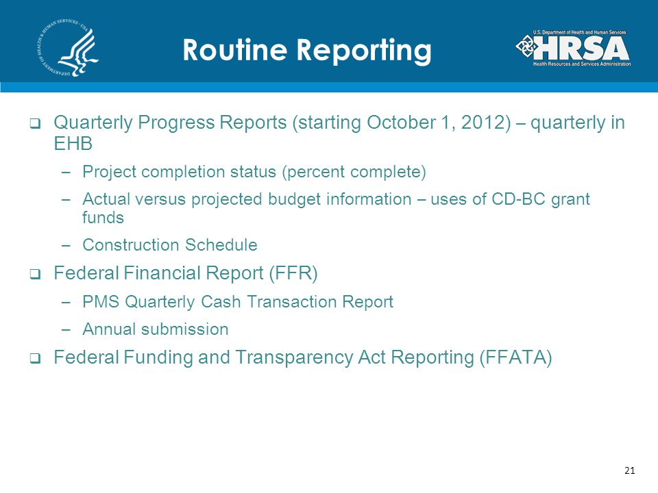Routine Reporting Quarterly Progress Reports (starting October 1, 2012) – quarterly in EHB. Project completion status (percent complete)