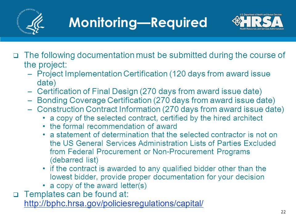 Monitoring—Required The following documentation must be submitted during the course of the project: