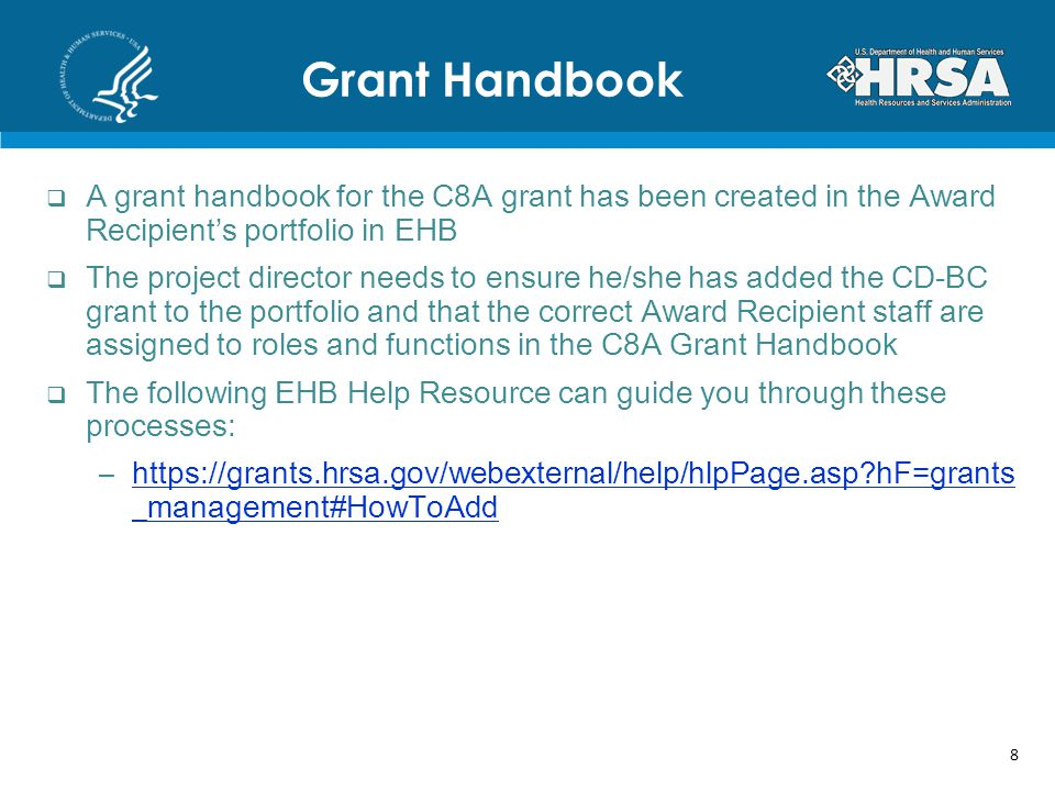 Grant Handbook A grant handbook for the C8A grant has been created in the Award Recipient's portfolio in EHB.