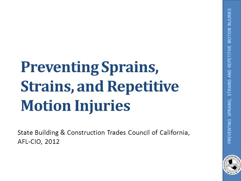 Preventing Sprains, Strains, and Repetitive Motion Injuries