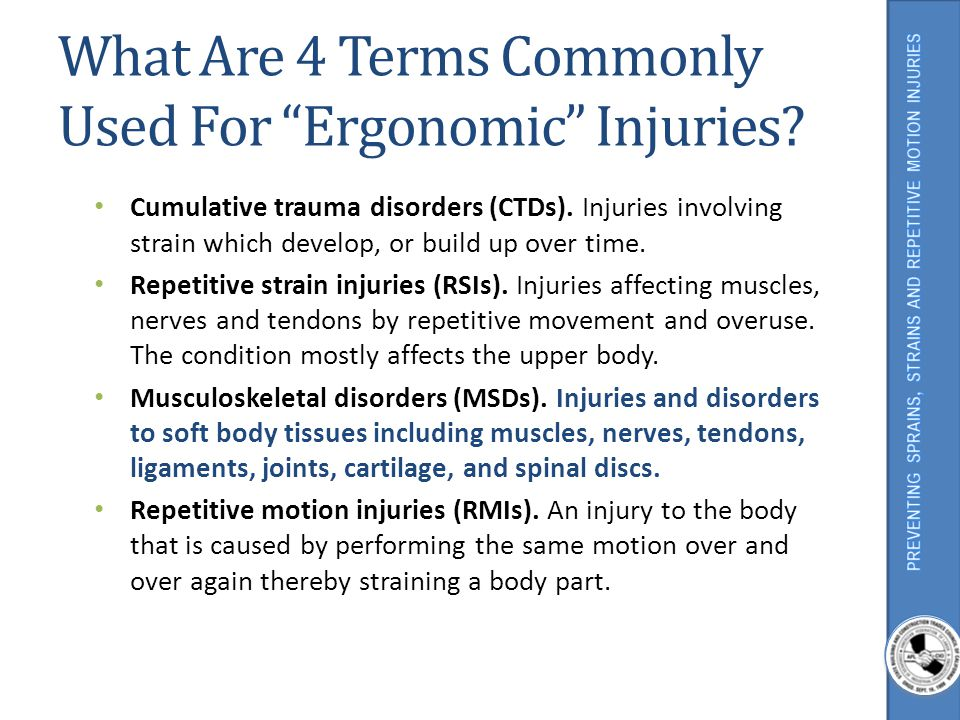 What Are 4 Terms Commonly Used For Ergonomic Injuries