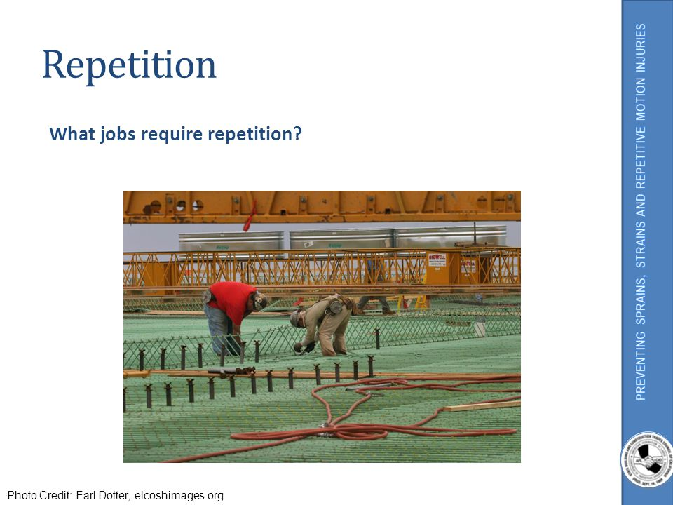Repetition What jobs require repetition
