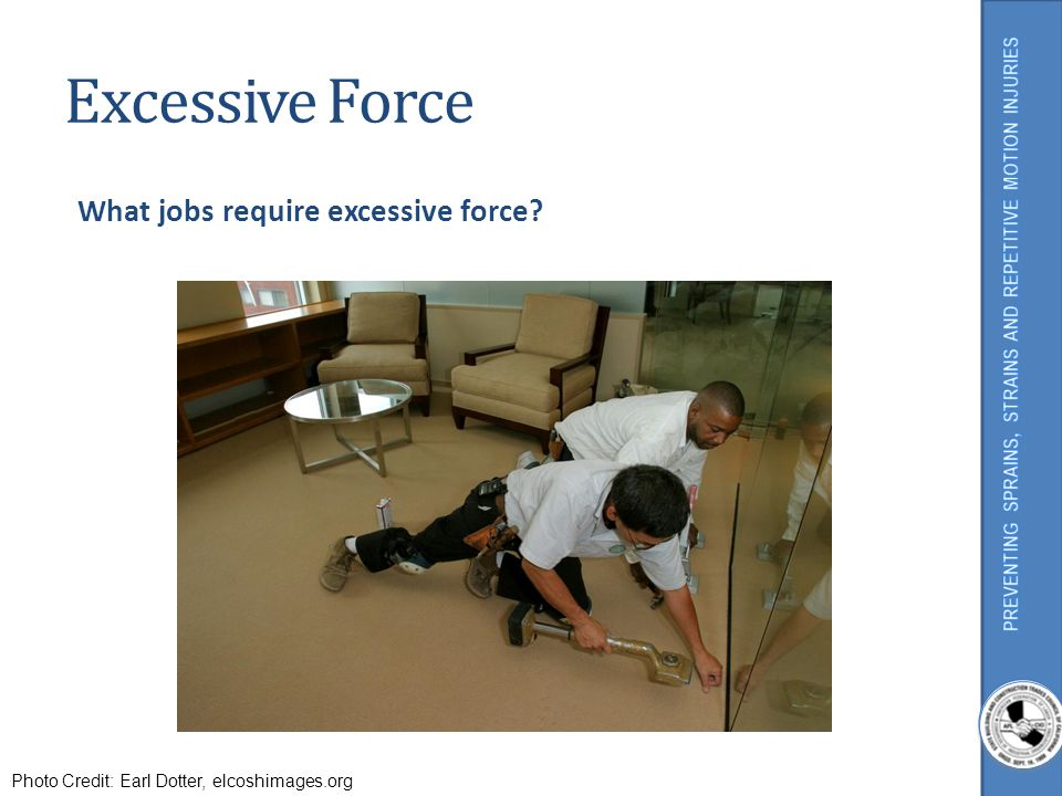 Excessive Force What jobs require excessive force