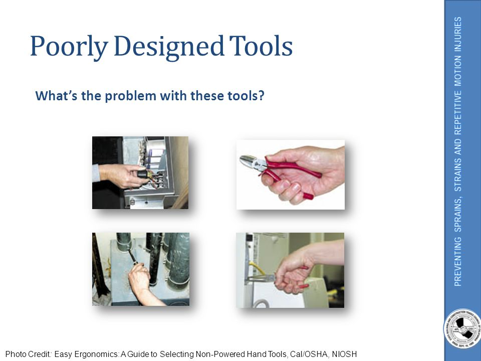 Poorly Designed Tools What's the problem with these tools