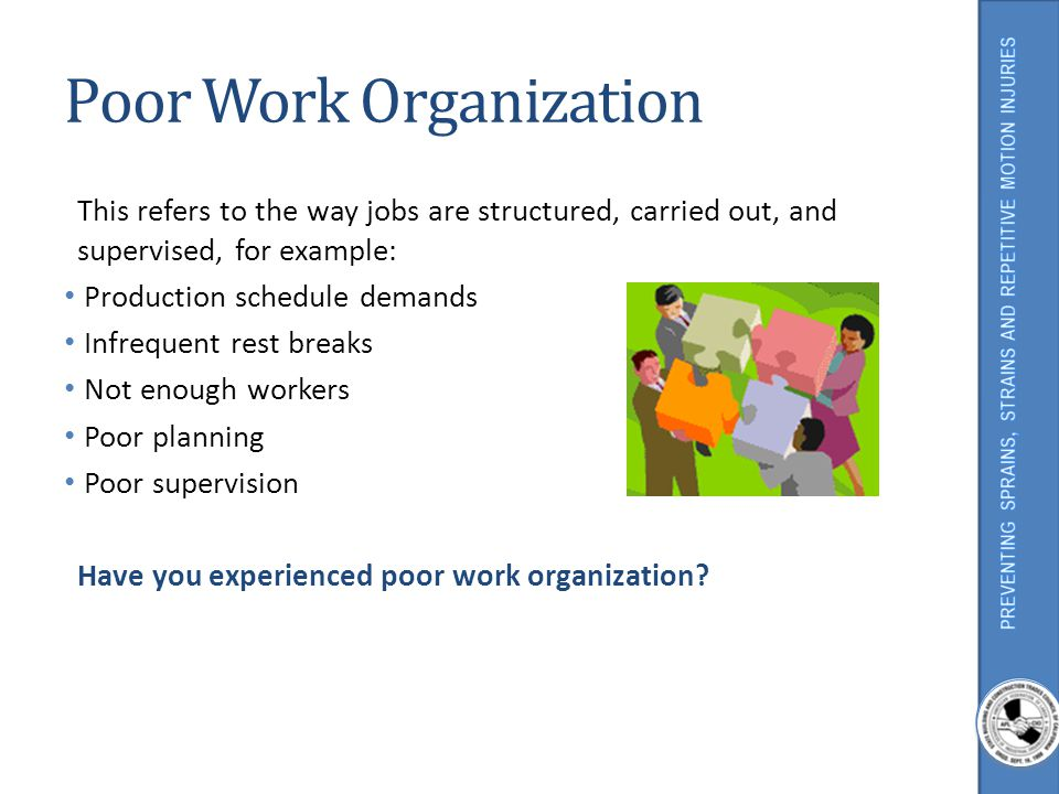 Poor Work Organization