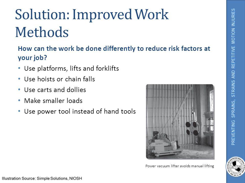 Solution: Improved Work Methods