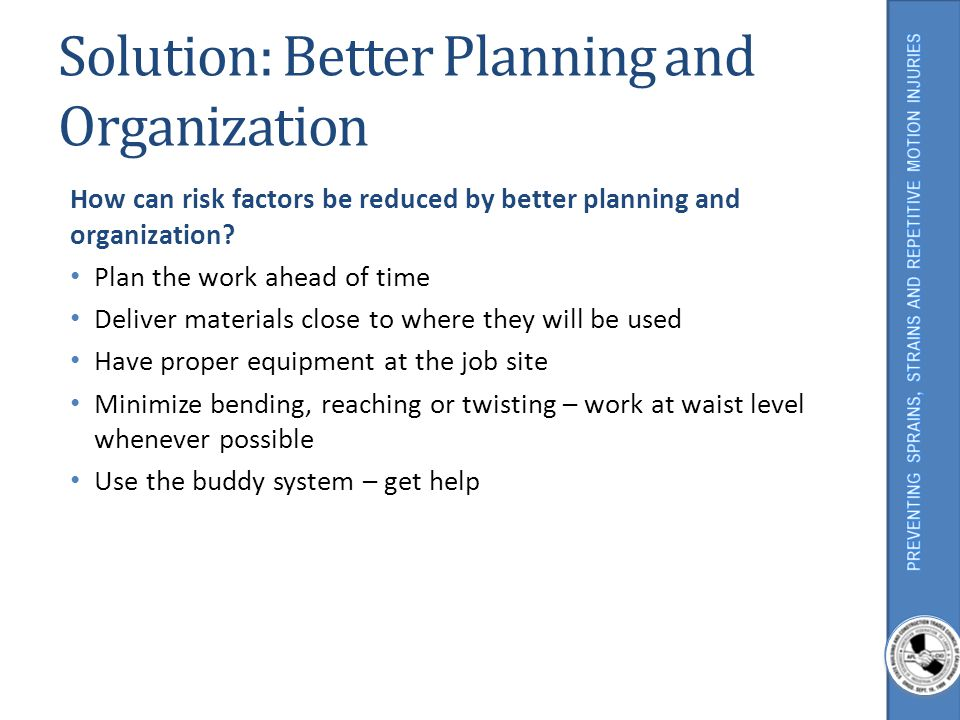 Solution: Better Planning and Organization