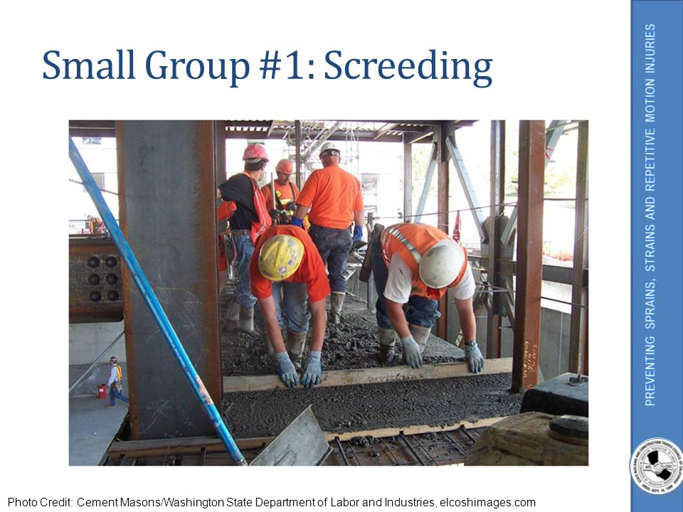 Small Group #1: Screeding