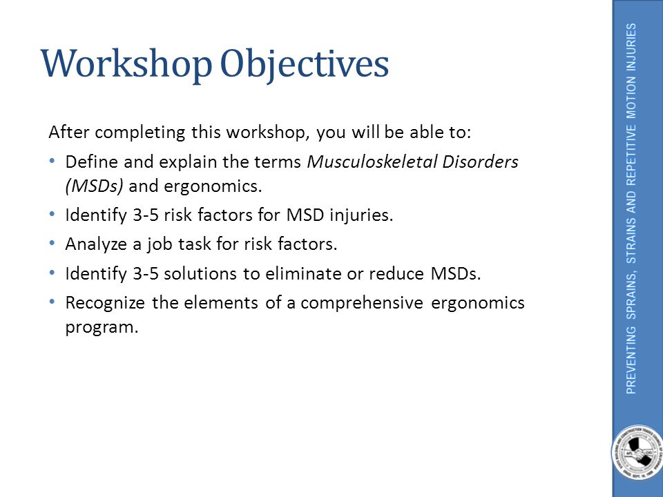 Workshop Objectives After completing this workshop, you will be able to: