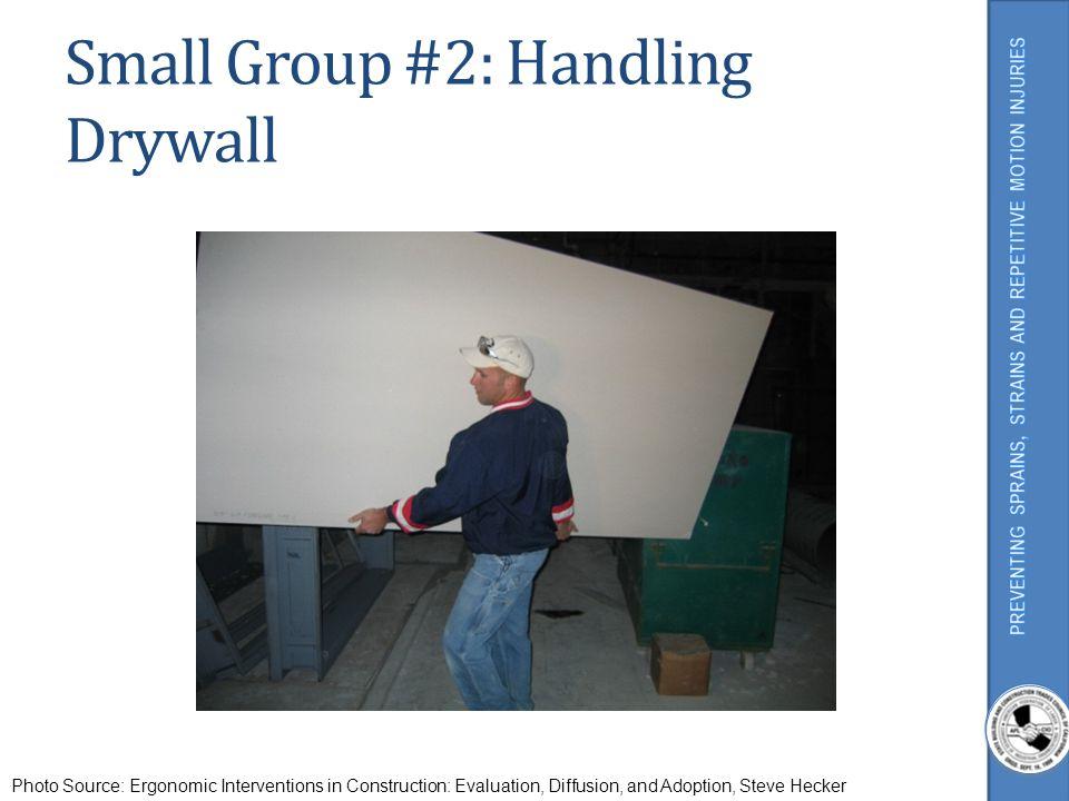Small Group #2: Handling Drywall