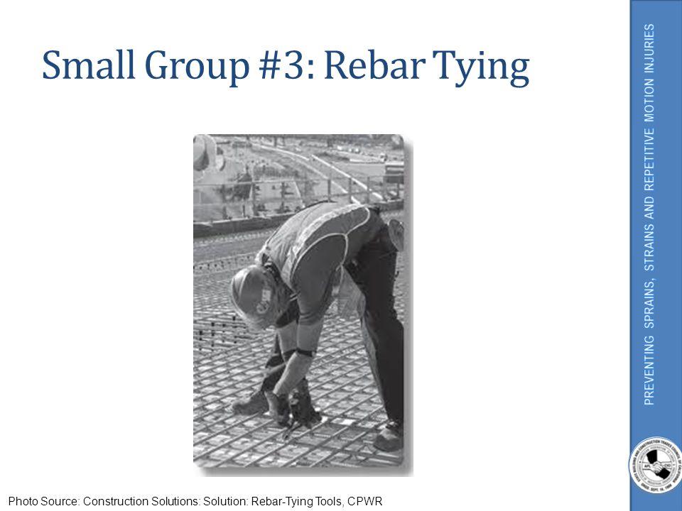Small Group #3: Rebar Tying